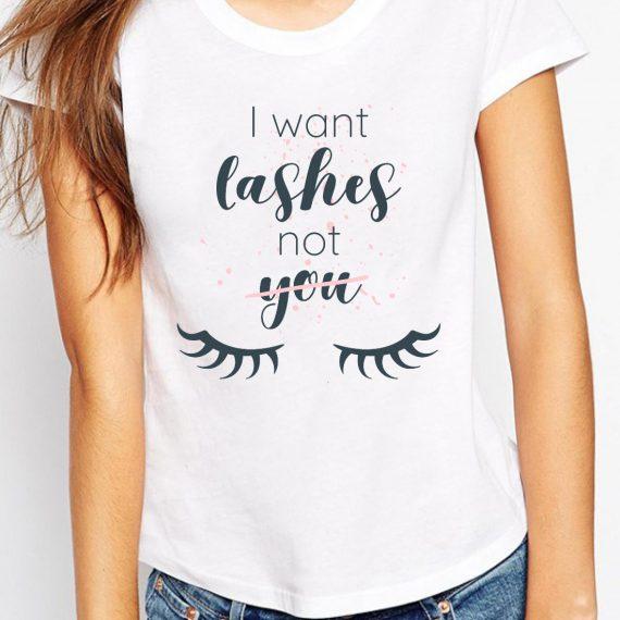 I Want Lashes Tricou Alb Femeie