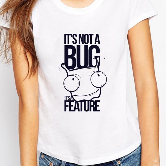It's Not A Bug Tricou Alb Femeie